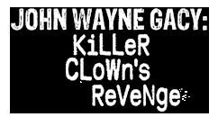 Cineflix Rights:: John Wayne Gacy: Killer Clown's Revenge
